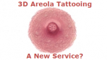 3D Nipple Tattooing a New Service?